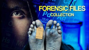 Forensic Files – Crime Documentary Series